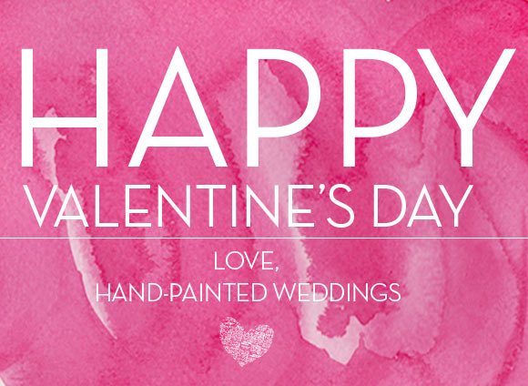 Happy Valentine's Day by Hand-Painted Weddings