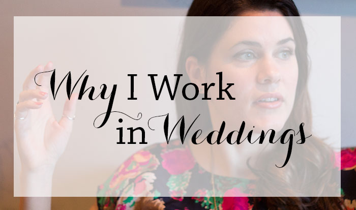 Why I work in weddings - Hand-Painted Weddings